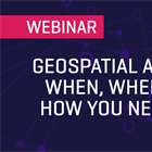 Geospatial Analytics When, Where, and How You Need Them | Webinar