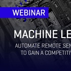 Machine Learning: Automate Remote Sensing Analytics to Gain a Competitive Advantage