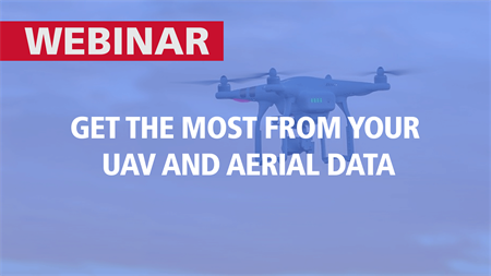 Get the Most from Your UAV and Aerial Data | Recorded Webinar