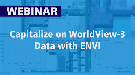 Capitalize on WorldView-3 SWIR Data with ENVI | Webinar