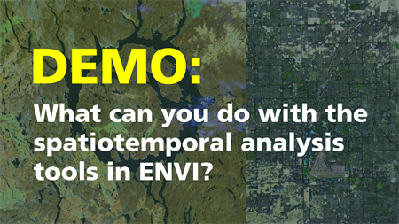 What can you do with the spatiotemporal analysis tools in ENVI? | DEMO