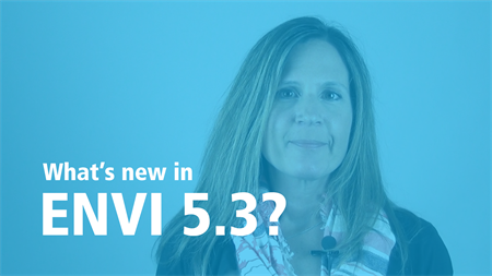 What's new in ENVI 5.3?