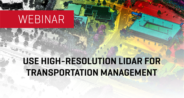 Effectively Use High-Resolution LiDAR for Transportation Asset and...