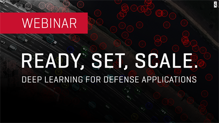 Ready, Set, Scale. Deep Learning for Defense Applications