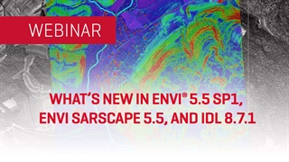 What's New in ENVI 5.5 SP1, ENVI SARscape 5.5, and IDL 8.7.1