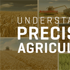 Understanding Precision Agriculture