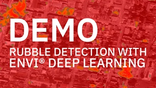 Rubble Detection with ENVI Deep Learning | DEMO