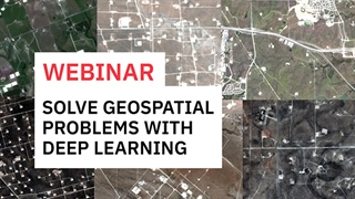 Solve Geospatial Problems with Deep Learning